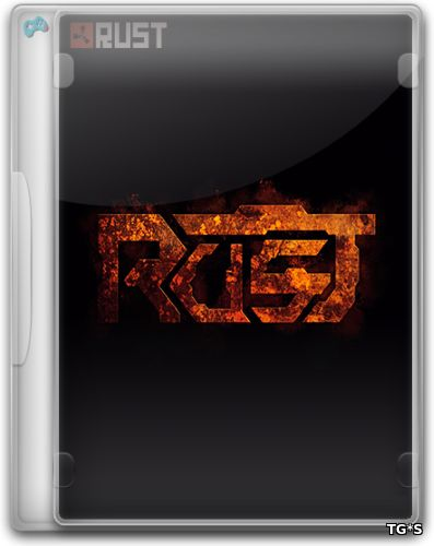 Rust [v 2138, The Electric Anniversary] (2018) PC | RePack by R.G. Alkad