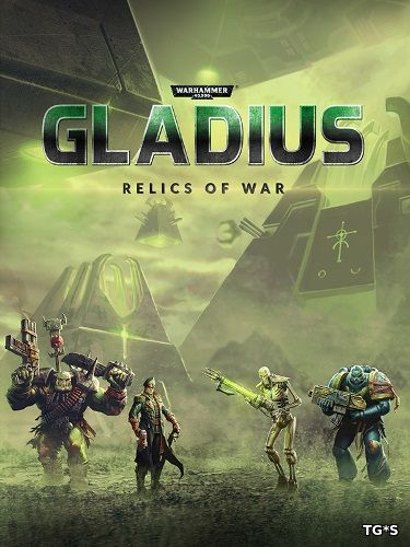Warhammer 40,000: Gladius - Relics of War: Deluxe Edition [v 1.01.02 + DLC] (2018) PC | Лицензия GOG