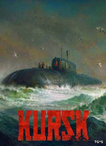 Kursk (2018) PC | RePack by SpaceX
