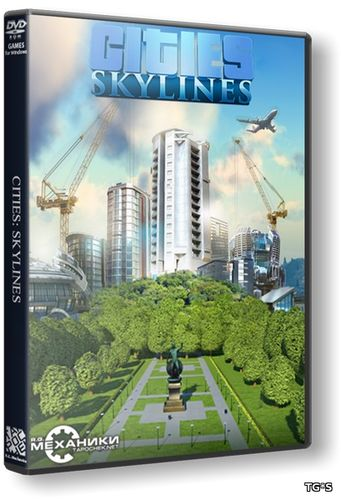 Cities: Skylines - Deluxe Edition [v 1.11.1-f2 + DLC's] (2015) PC | RePack от R.G. Механики