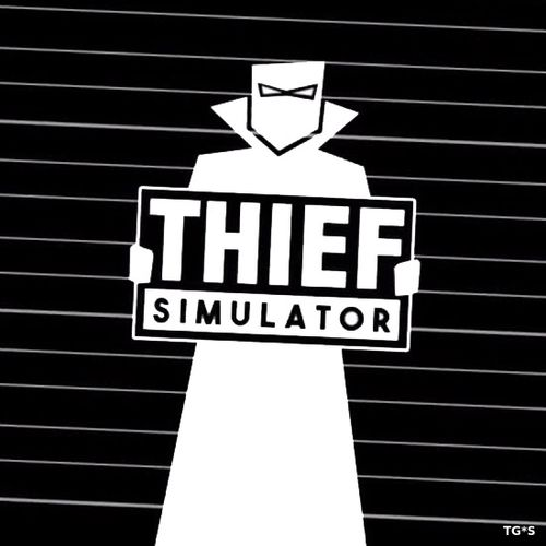 Thief Simulator [v 1.032] (2018) PC | RePack by xatab