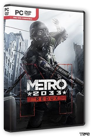 Metro 2033 - Redux [Update 7] (2014) PC | RePack by xatab