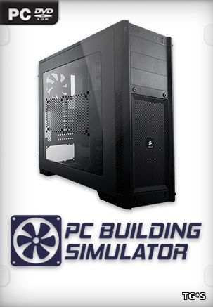 PC Building Simulator [v 0.9.2.5 | Early Access] (2018) PC | RePack by xatab