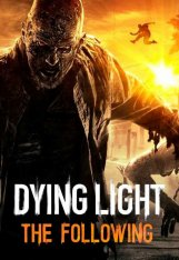 Dying Light: The Following - Enhanced Edition [v 1.18.0 + DLCs] (2016) PC | RePack от xatab